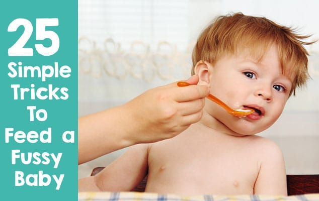 25 simple tricks to feed a fussy baby