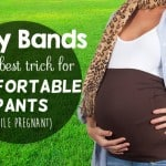 Belly Bands: The BEST way to wear pants while pregnant