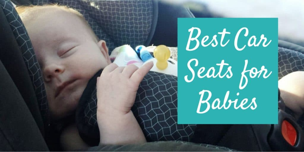 Best Infant Car Seats: An Expert Buyers Guide To Baby Car Seats