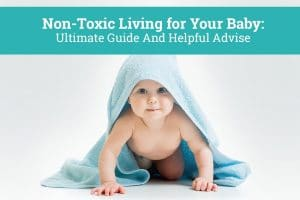 Non-Toxic Living for Babies