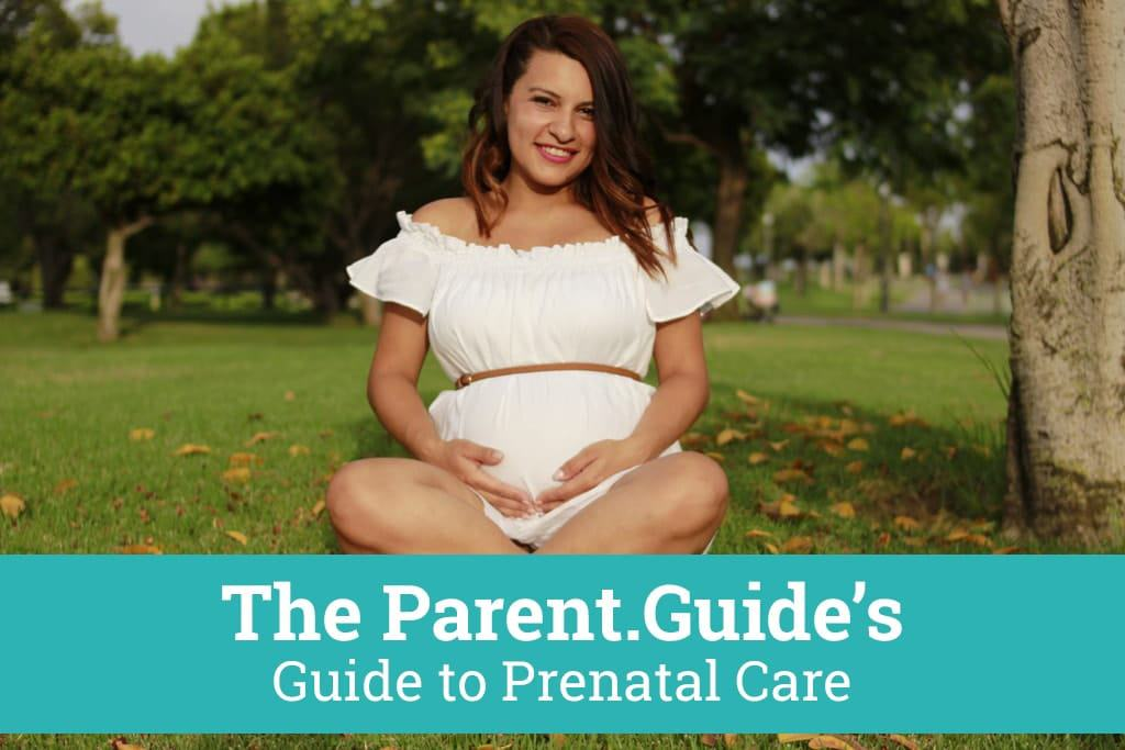 The Parent.Guide's Guide to Prenatal Care