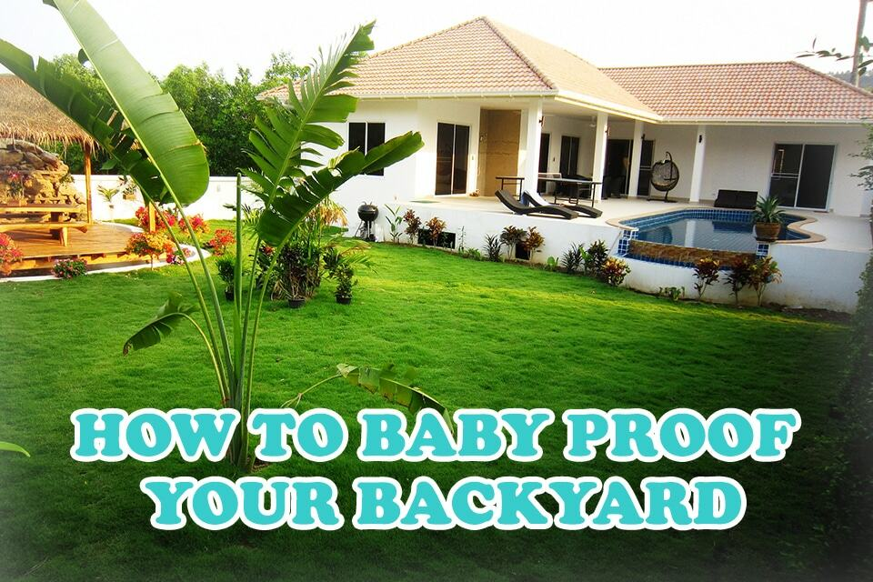 how-to-baby-proof-your-backyard