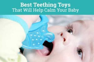 Best Teething Toys That Will Help Calm Your Baby